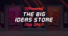 Powered's Big Ideas Store Now Open