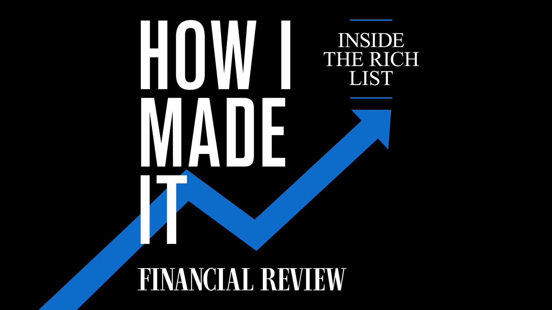 Rich Listers reveal how they build their wealth in new podcast series by the Australian Financial Review
